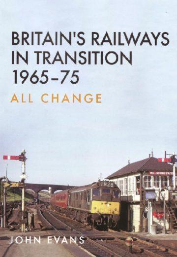 Britain's Railways in Transition 1965-75